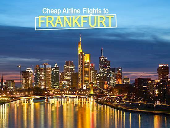 Get Cheap Airline Tickets to Frankfurt!