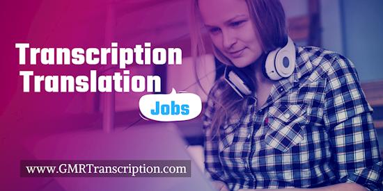General Transcriptionist  OR Spanish Transcription/Translators - GMR Transcription