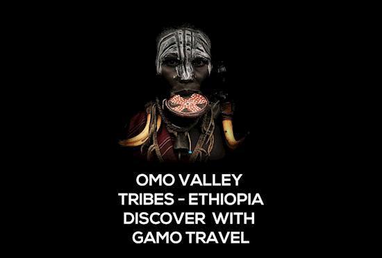Explore Omo Valley Tribes Ethiopia with Gamo Travel