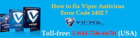 Call us 18447066636 to Fix Vipre Antivirus Error Code 1402