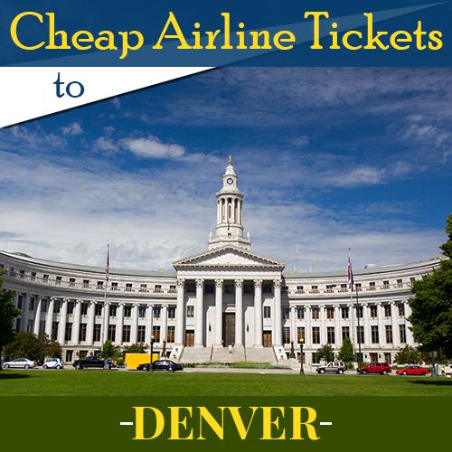 Denver Flight Tickets at Discounted Airfares!