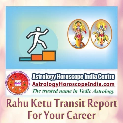 Rahu Ketu Transit Report for your Career