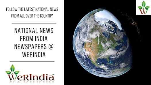 India Latest News, Breaking News and News Headlines @ WeRIndia