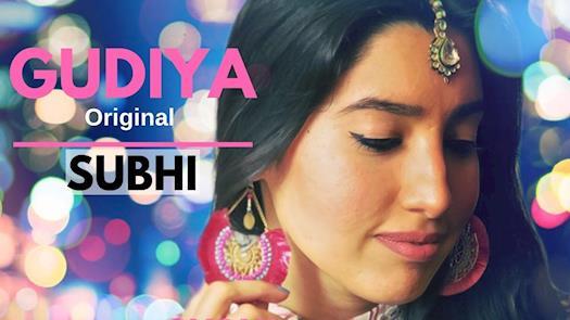 Gudiya | New Original Song by Subhi