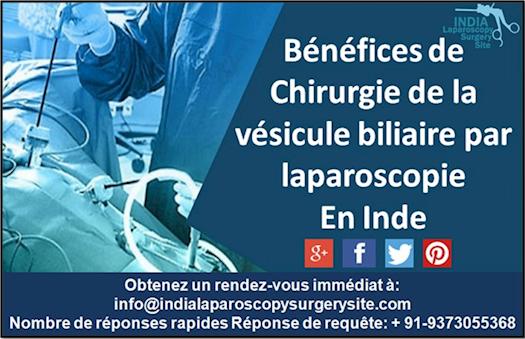Avantages de chirurgie laparoscopique de la vésicule biliaire en Inde: trop bon pour croire