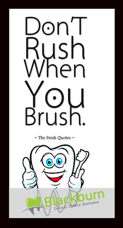 Do Not Rush When you Brush