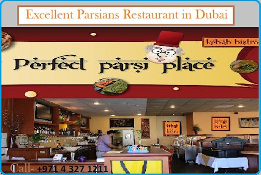 Excellent Parsians Restaurant in Dubai