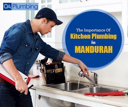 The Importance of Kitchen Plumbing in Mandurah