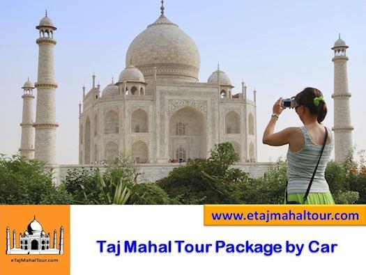 Taj Mahal Tour Package by Car