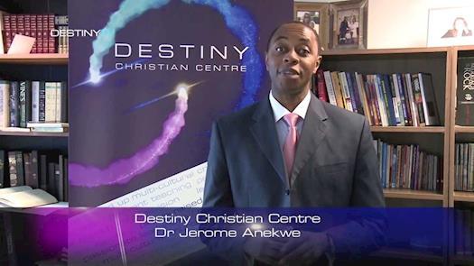 Dr Jerome Anekwe - Destiny Christian Centre